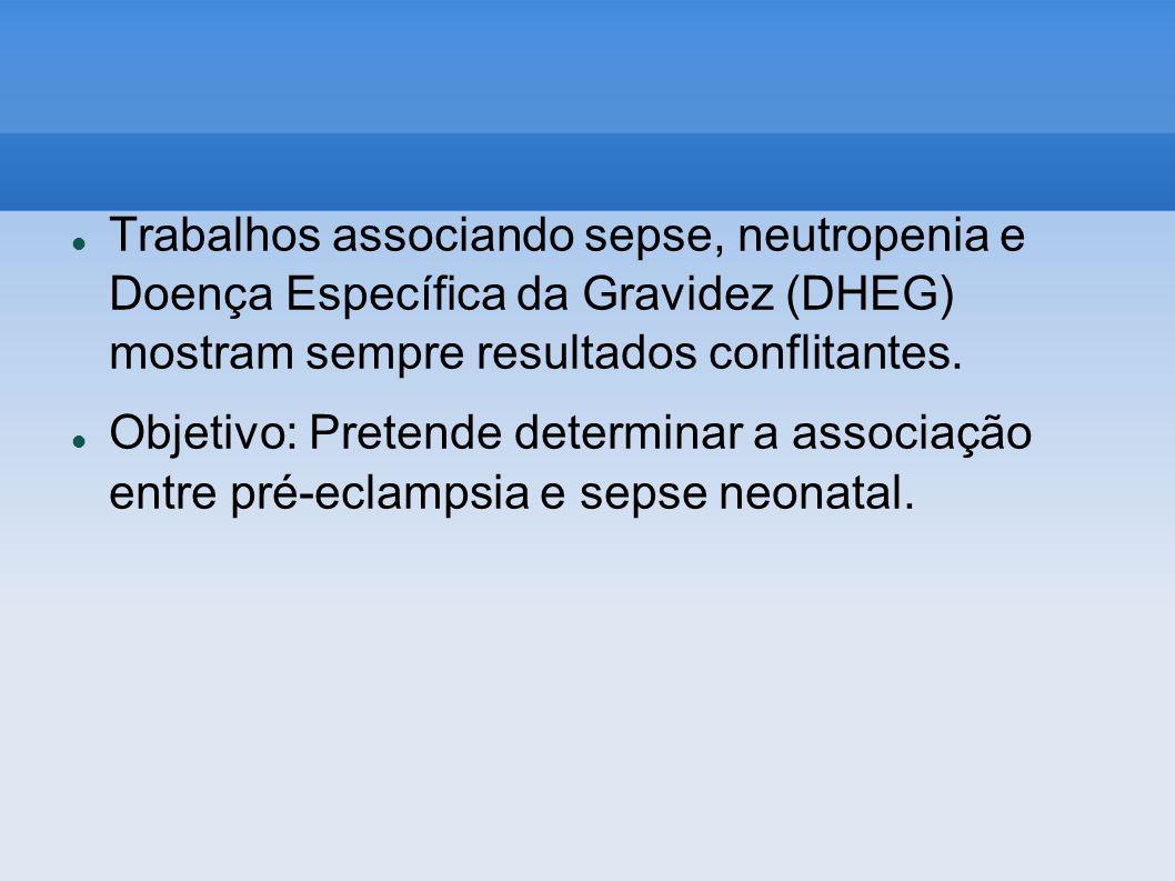 Trabalhos associando sepse, neutropenia e Doença Específica da Gravidez (DHEG) mostram sempre resultados conflitantes.