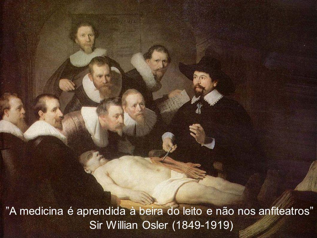 A medicina é aprendida à beira do leito e não nos anfiteatros