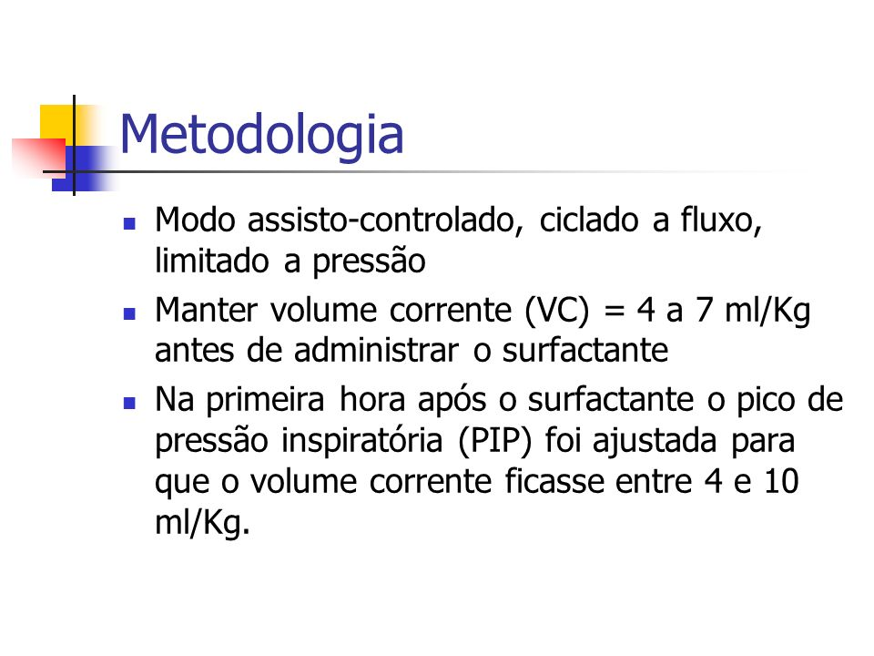 Metodologia Modo assisto-controlado, ciclado a fluxo, limitado a pressão.
