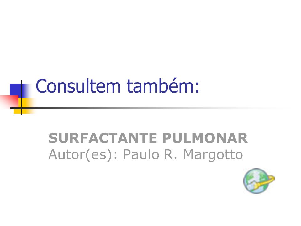 SURFACTANTE PULMONAR Autor(es): Paulo R. Margotto