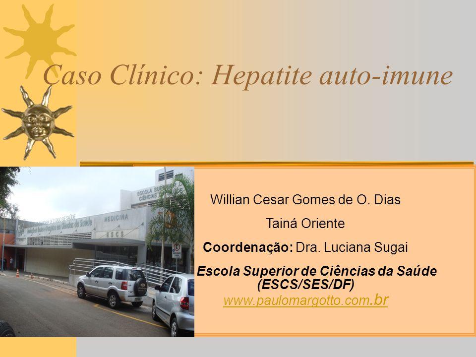 Caso Clínico: Hepatite auto-imune