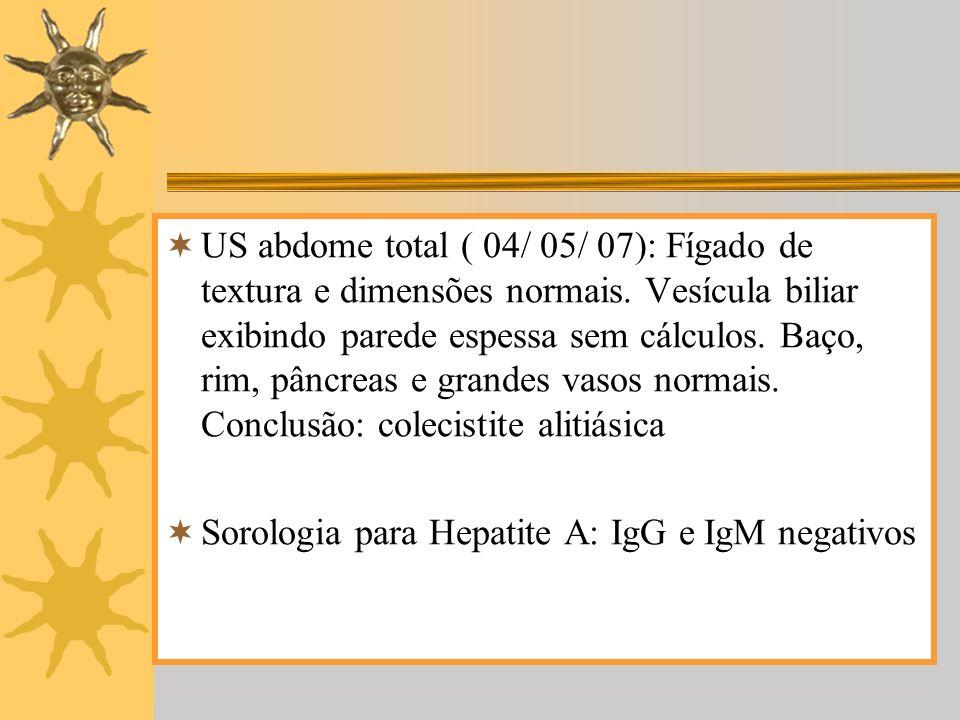 US abdome total ( 04/ 05/ 07): Fígado de textura e dimensões normais