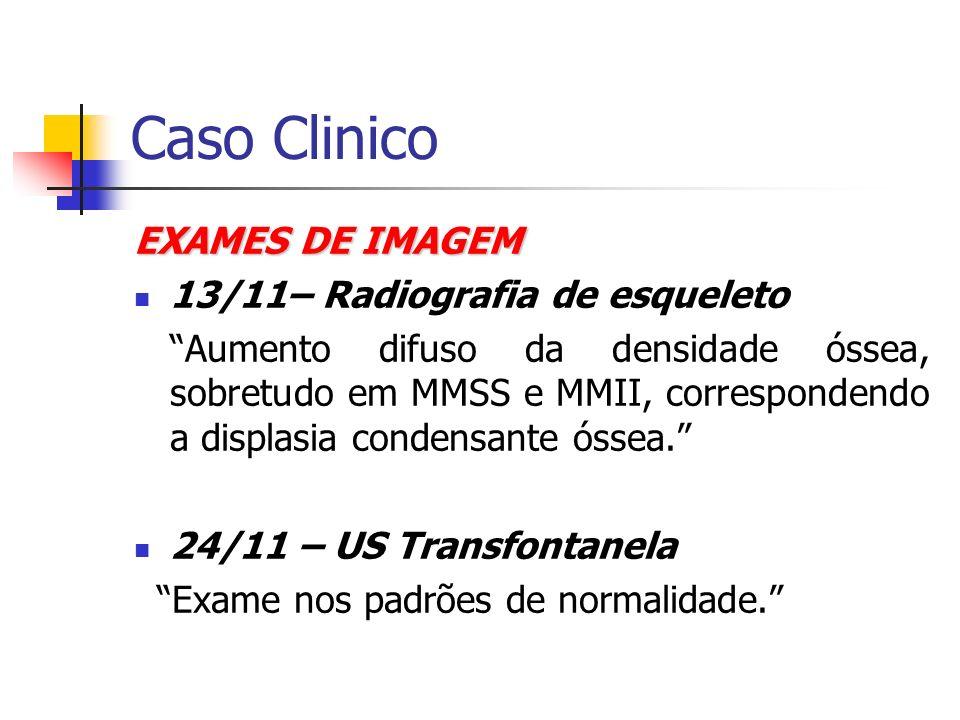 Caso Clinico EXAMES DE IMAGEM 13/11– Radiografia de esqueleto