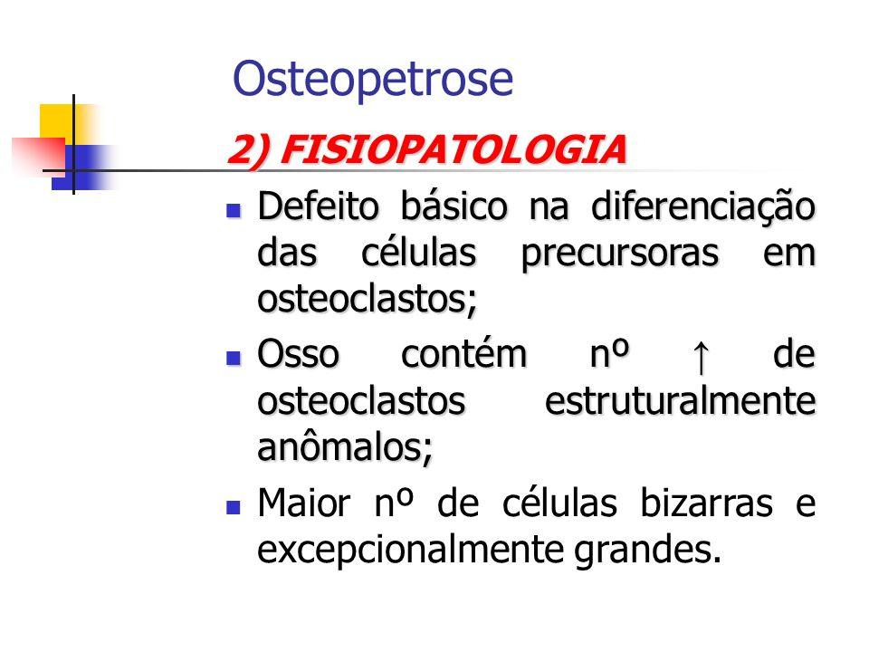 Osteopetrose 2) FISIOPATOLOGIA