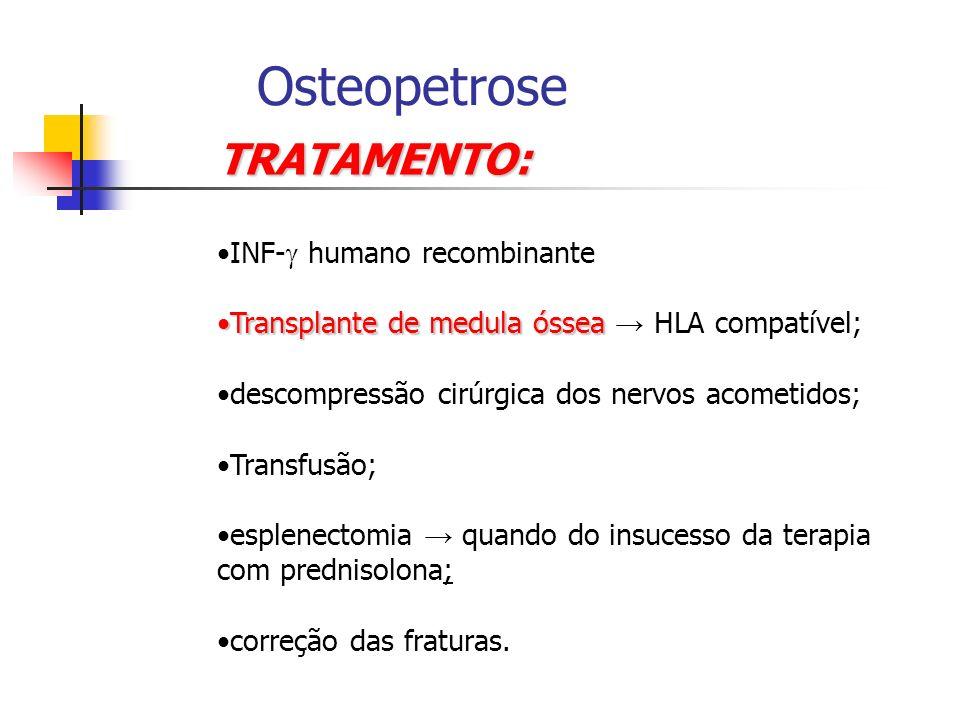 Osteopetrose TRATAMENTO: INF- humano recombinante
