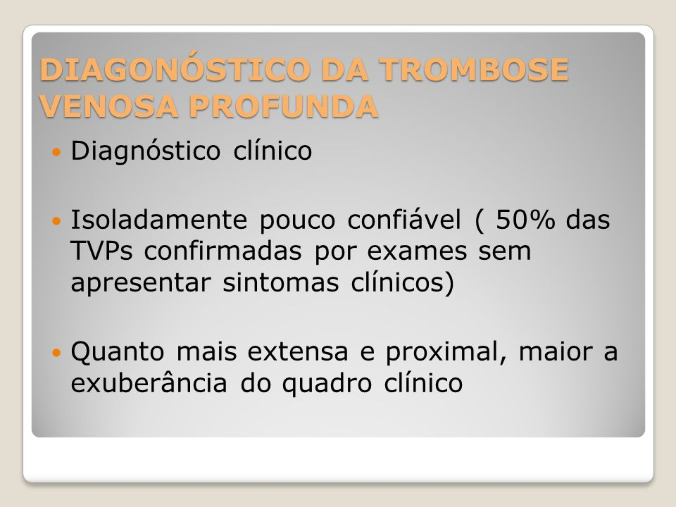DIAGONÓSTICO DA TROMBOSE VENOSA PROFUNDA