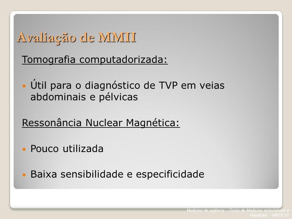 Avaliação de MMII Tomografia computadorizada: