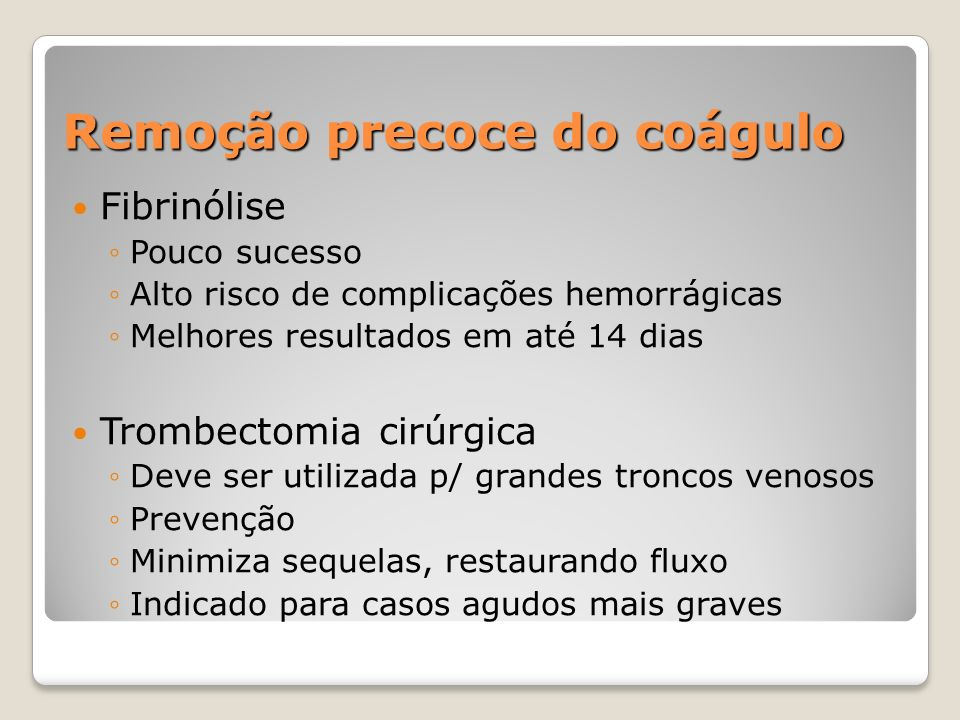 Remoção precoce do coágulo