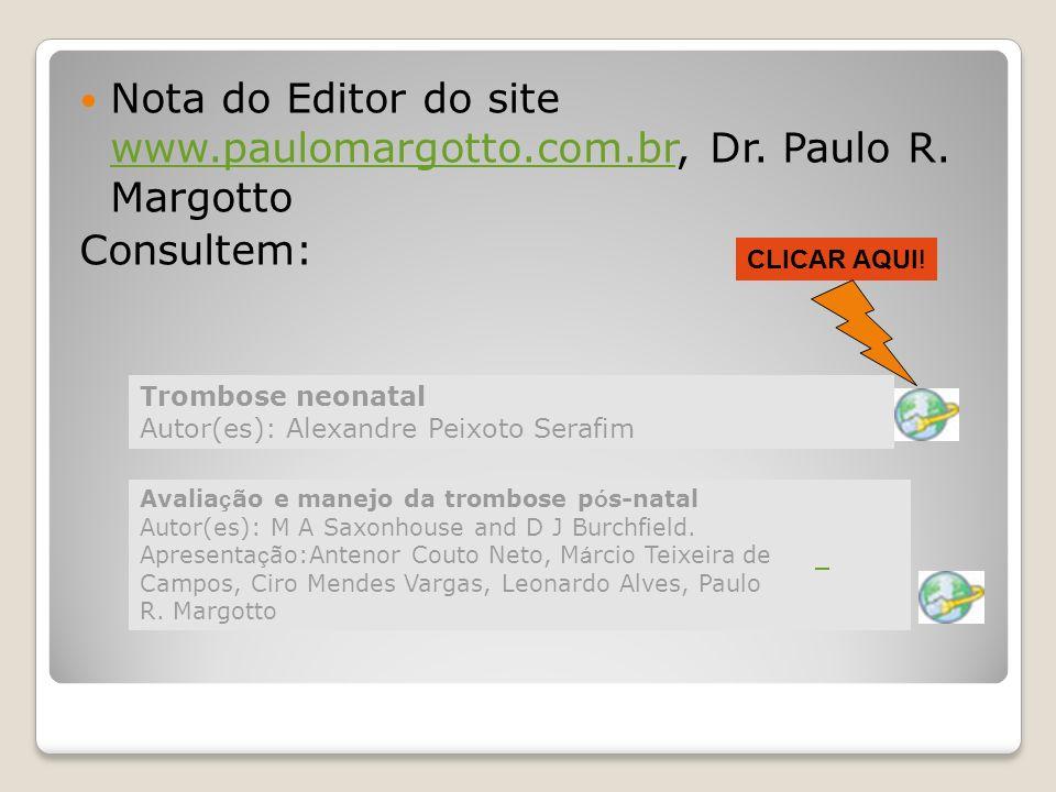 Nota do Editor do site www.paulomargotto.com.br, Dr. Paulo R. Margotto