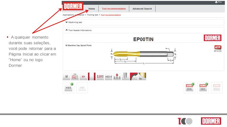 A qualquer momento durante suas seleções, você pode retornar para a Página Inicial ao clicar em Home ou no logo Dormer