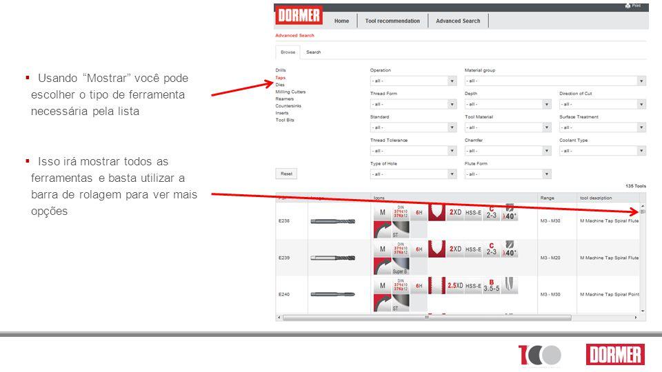Usando Mostrar você pode escolher o tipo de ferramenta necessária pela lista