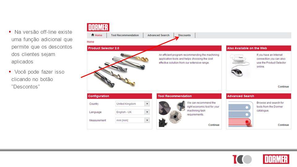 Na versão off-line existe uma função adicional que permite que os descontos dos clientes sejam aplicados