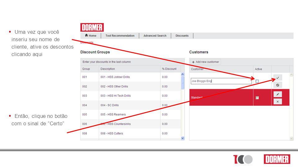 Uma vez que você inseriu seu nome de cliente, ative os descontos clicando aqui