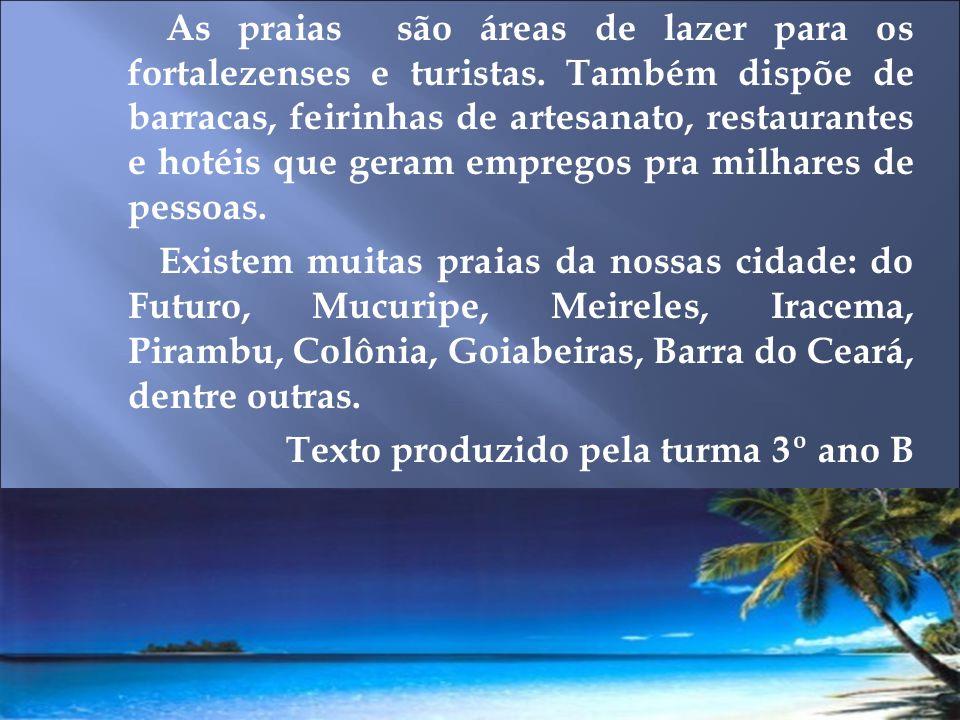 As praias são áreas de lazer para os fortalezenses e turistas