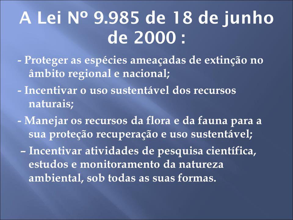 A Lei Nº 9.985 de 18 de junho de 2000 :