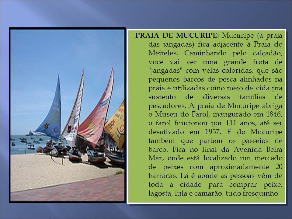 PRAIA DE MUCURIPE: Mucuripe (a praia das jangadas) fica adjacente à Praia do Meireles.