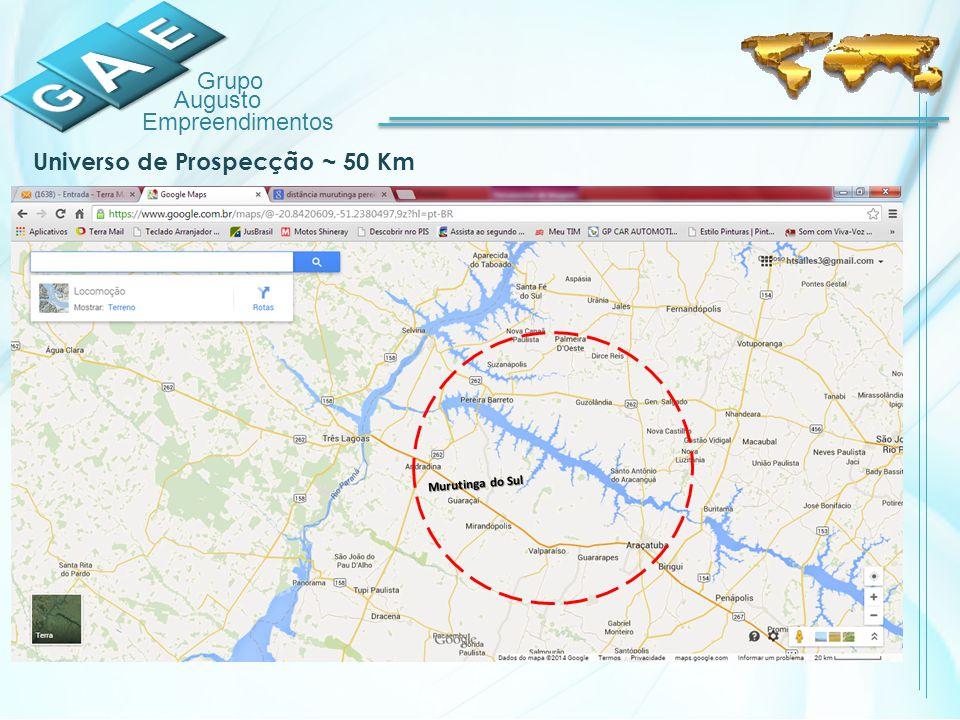 Universo de Prospecção ~ 50 Km