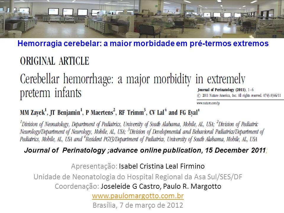 Hemorragia cerebelar: a maior morbidade em pré-termos extremos