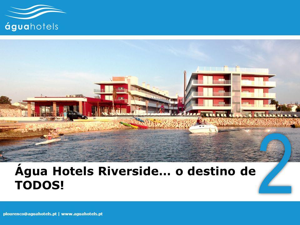 2 Água Hotels Riverside… o destino de TODOS!