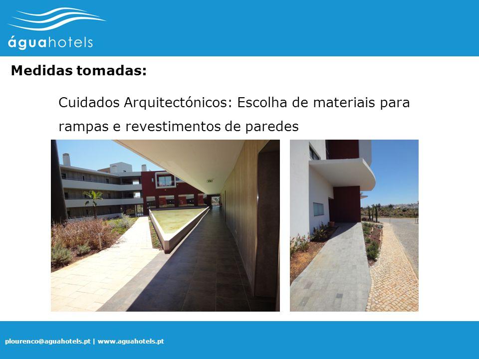 Medidas tomadas: Cuidados Arquitectónicos: Escolha de materiais para rampas e revestimentos de paredes.