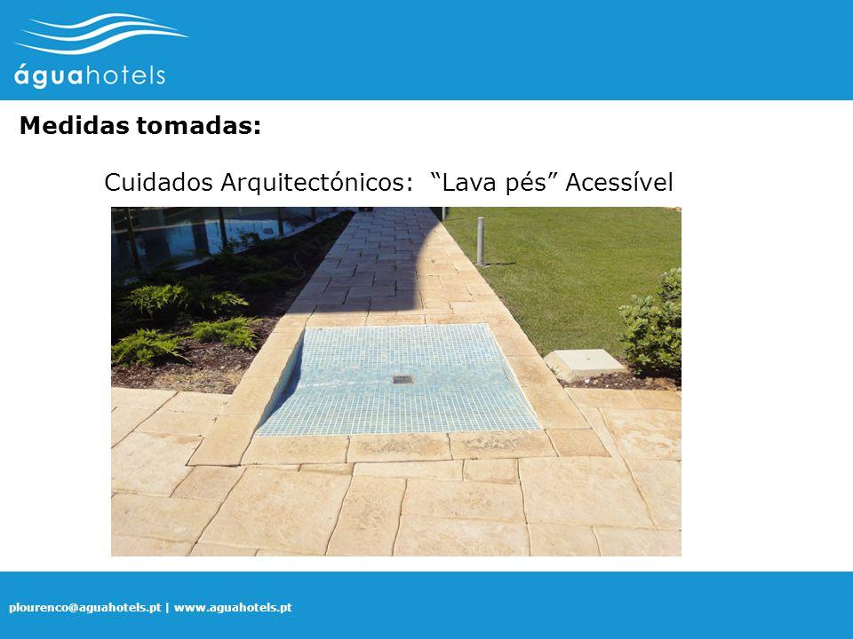 Medidas tomadas: Cuidados Arquitectónicos: Lava pés Acessível
