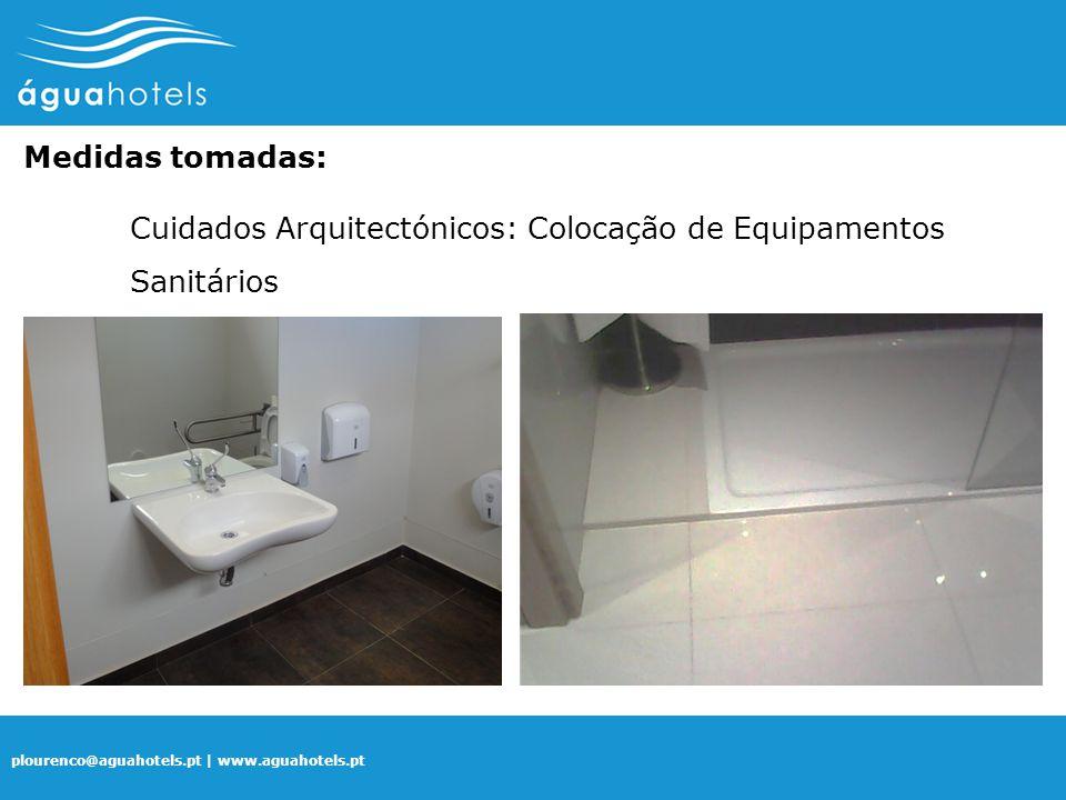 Medidas tomadas: Cuidados Arquitectónicos: Colocação de Equipamentos Sanitários