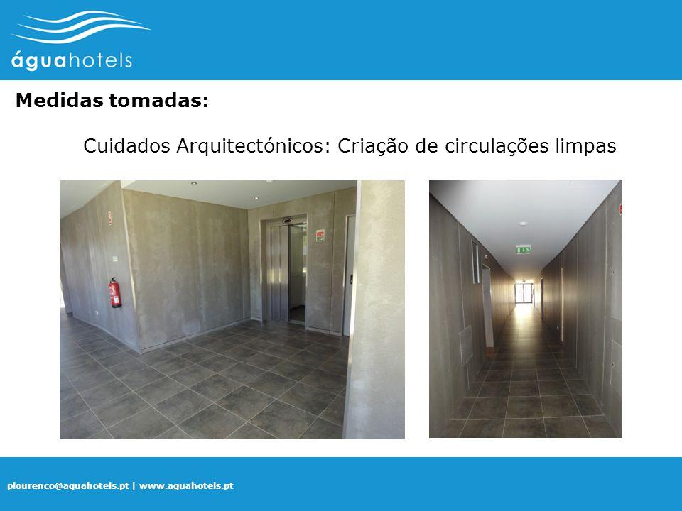 Medidas tomadas: Cuidados Arquitectónicos: Criação de circulações limpas