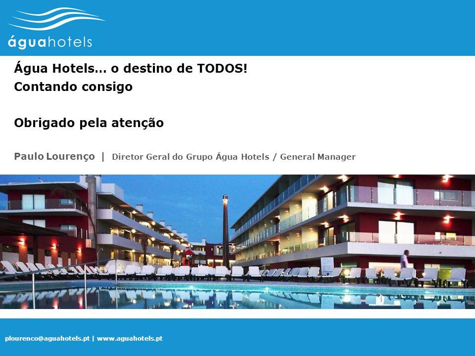 Água Hotels… o destino de TODOS! Contando consigo