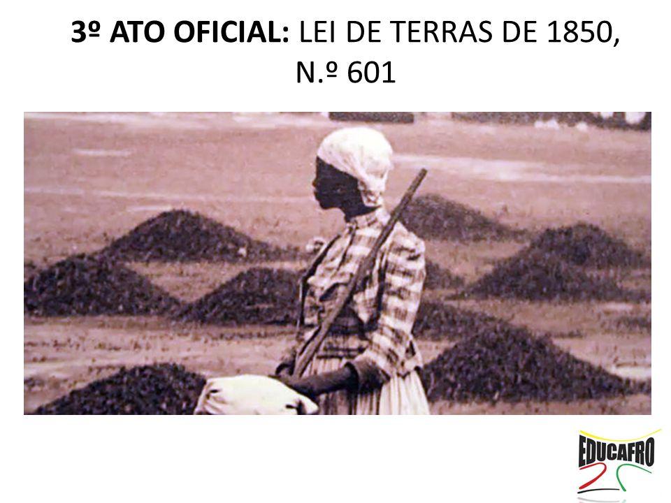 3º ATO OFICIAL: LEI DE TERRAS DE 1850, N.º 601