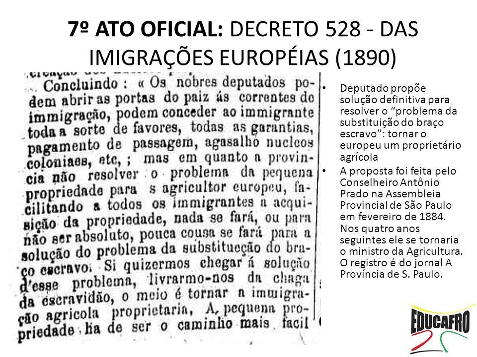 7º ATO OFICIAL: DECRETO 528 - DAS IMIGRAÇÕES EUROPÉIAS (1890)