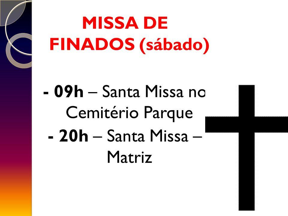 MISSA DE FINADOS (sábado)