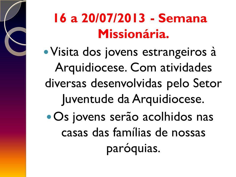 16 a 20/07/2013 - Semana Missionária.