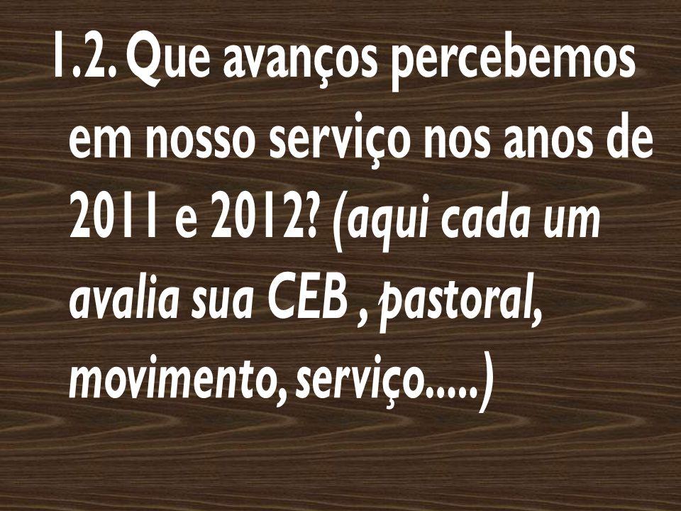 1. 2. Que avanços percebemos em nosso serviço nos anos de 2011 e 2012