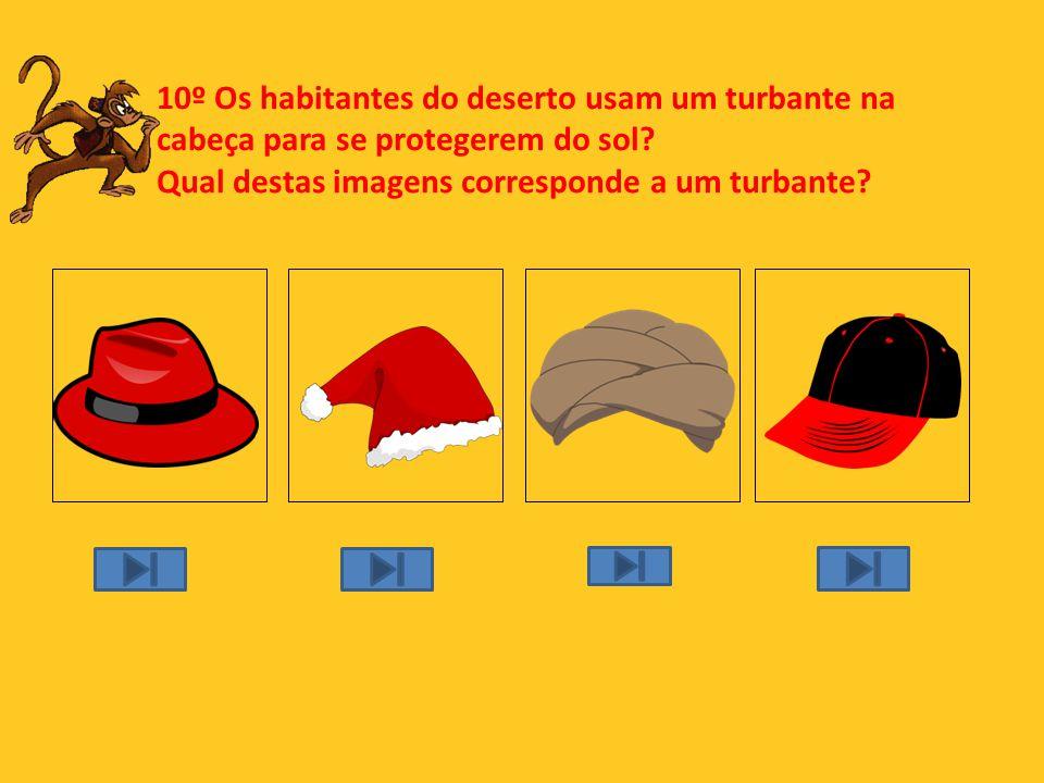 10º Os habitantes do deserto usam um turbante na