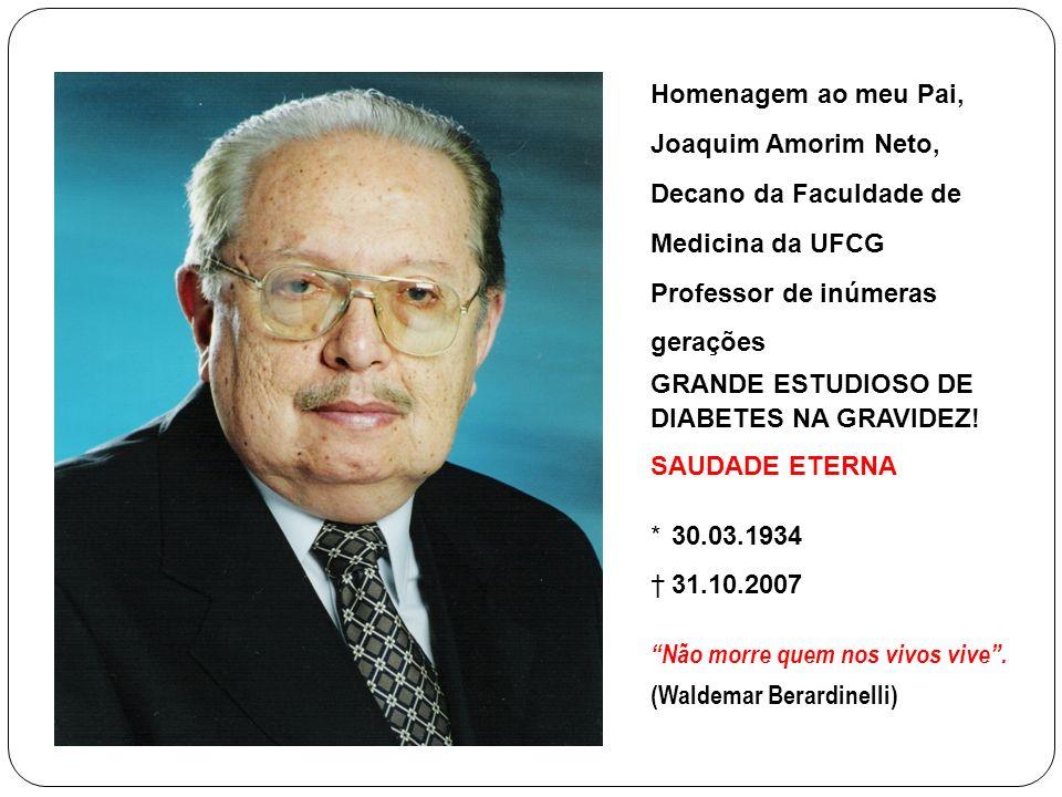 Homenagem ao meu Pai, Joaquim Amorim Neto, Decano da Faculdade de. Medicina da UFCG. Professor de inúmeras.