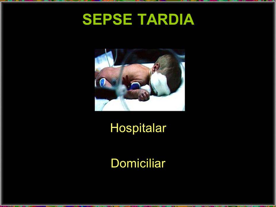 SEPSE TARDIA Hospitalar Domiciliar