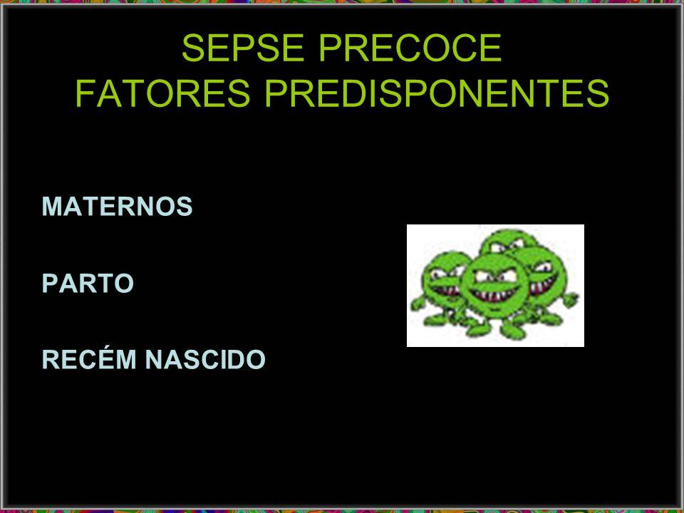 SEPSE PRECOCE FATORES PREDISPONENTES