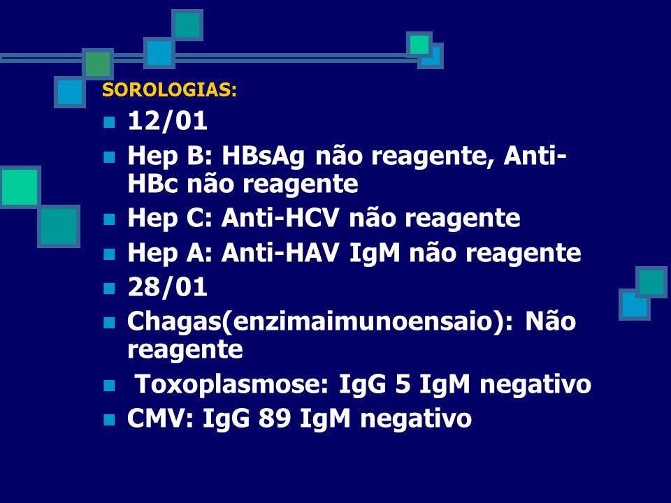 Hep B: HBsAg não reagente, Anti-HBc não reagente