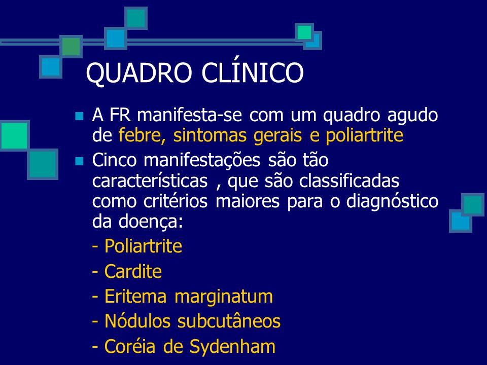 QUADRO CLÍNICO A FR manifesta-se com um quadro agudo de febre, sintomas gerais e poliartrite.