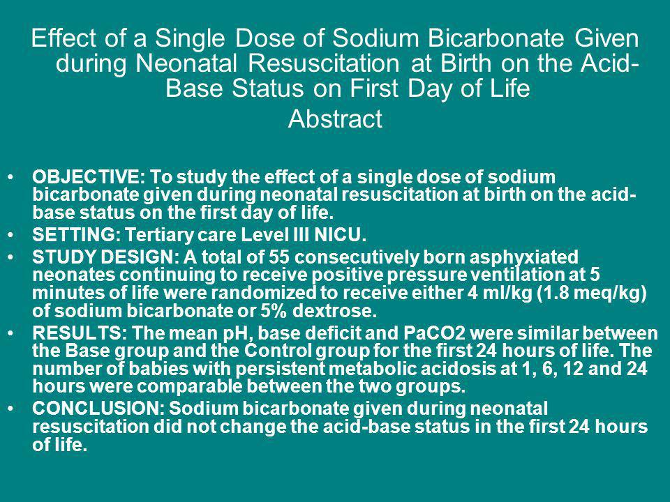 Effect of a Single Dose of Sodium Bicarbonate Given during Neonatal Resuscitation at Birth on the Acid-Base Status on First Day of Life