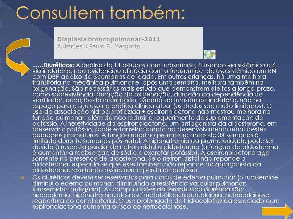 Consultem também: Displasia broncopulmonar-2011 Autor(es): Paulo R. Margotto.
