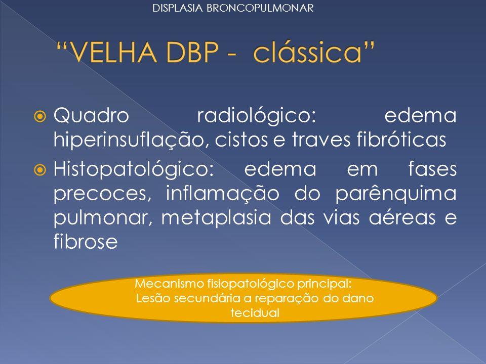 Quadro radiológico: edema hiperinsuflação, cistos e traves fibróticas