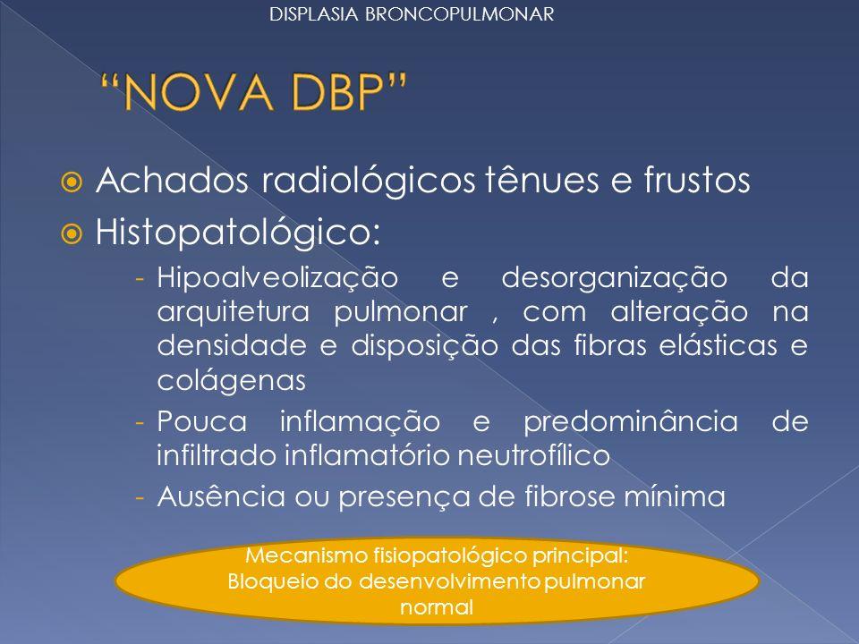 NOVA DBP Achados radiológicos tênues e frustos Histopatológico: