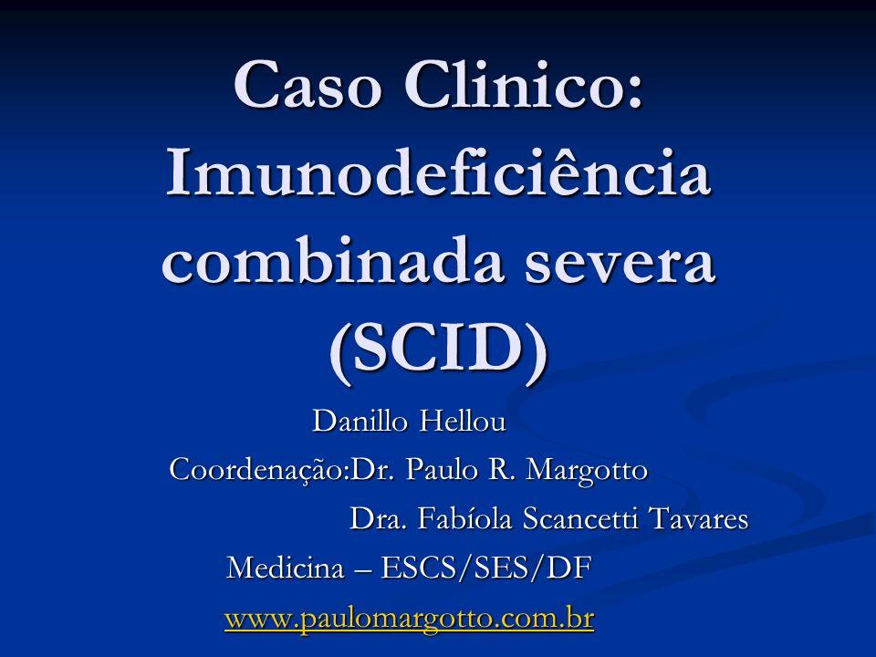 Caso Clinico: Imunodeficiência combinada severa (SCID)