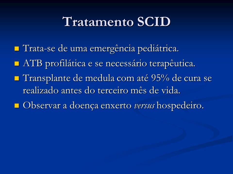 Tratamento SCID Trata-se de uma emergência pediátrica.