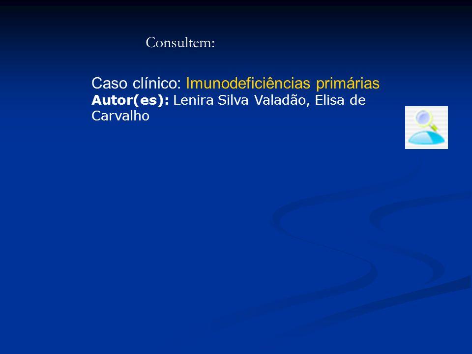 Caso clínico: Imunodeficiências primárias
