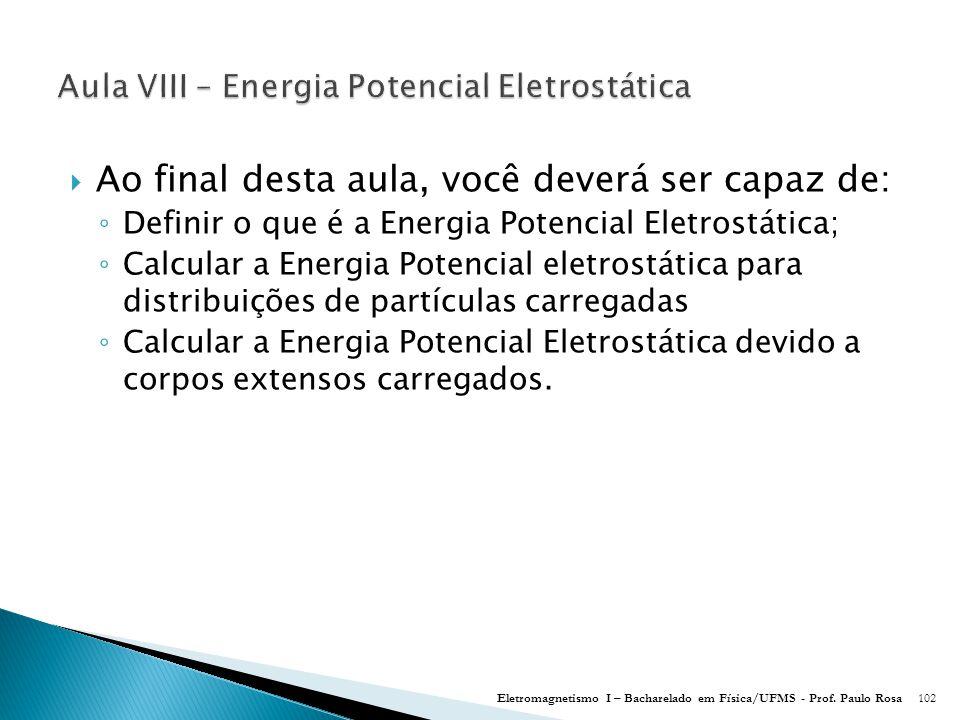 Aula VIII – Energia Potencial Eletrostática