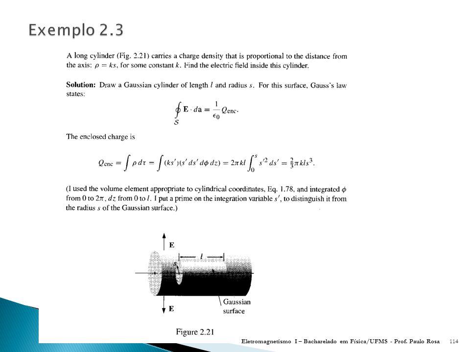 Exemplo 2.3 Eletromagnetismo I – Bacharelado em Física/UFMS - Prof. Paulo Rosa