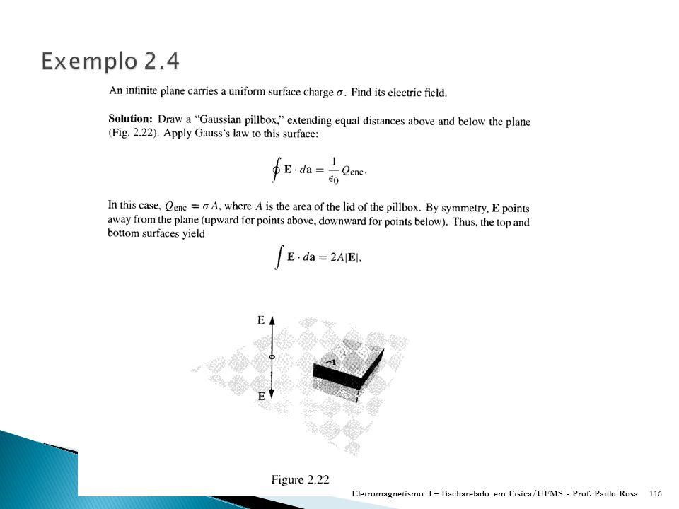 Exemplo 2.4 Eletromagnetismo I – Bacharelado em Física/UFMS - Prof. Paulo Rosa