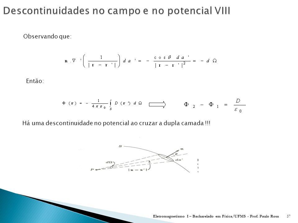 Descontinuidades no campo e no potencial VIII
